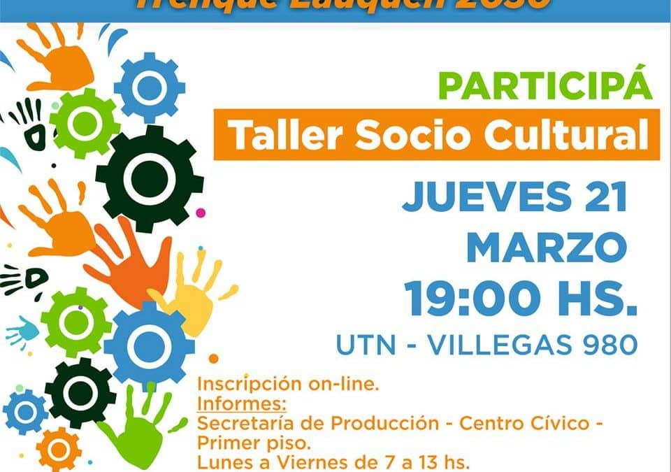 MAÑANA (JUEVES) SE REALIZARÁ EL TALLER SOCIOCULTURAL DE LA AGENDA PARA EL DESARROLLO ESTRATÉGICO 2030