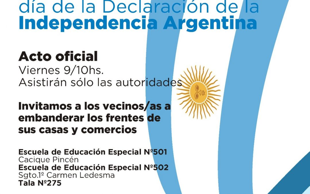 EL ACTO OFICIAL POR EL 205º ANIVERSARIO DE LA DECLARACIÓN DE LA INDEPENDENCIA SE HARÁ EL PRÓXIMO VIERNES A LAS 10HS.