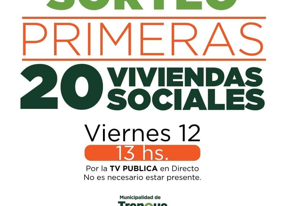 MAÑANA (VIERNES) A LAS 13 HS. Y EN DIRECTO POR CANAL 12 SE HARÁ EL SORTEO DE LAS PRIMERAS 20 VIVIENDAS SOCIALES